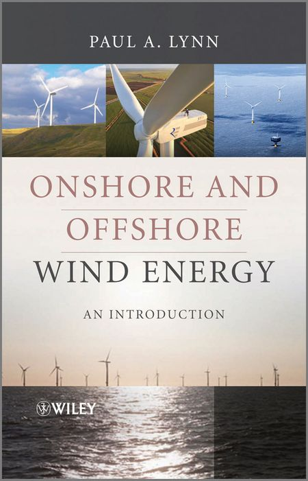Paul Lynn A. Onshore and Offshore Wind Energy. An Introduction