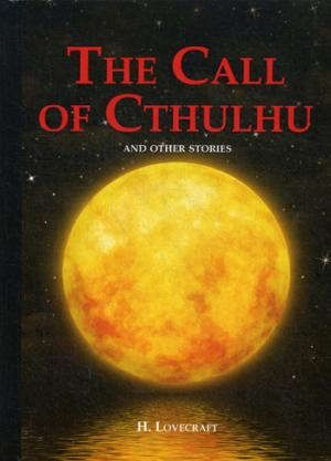 Lovecraft H. The Call of Cthulhu and Other Stories = «ов тулху и другие истории: сборник на англ.¤з