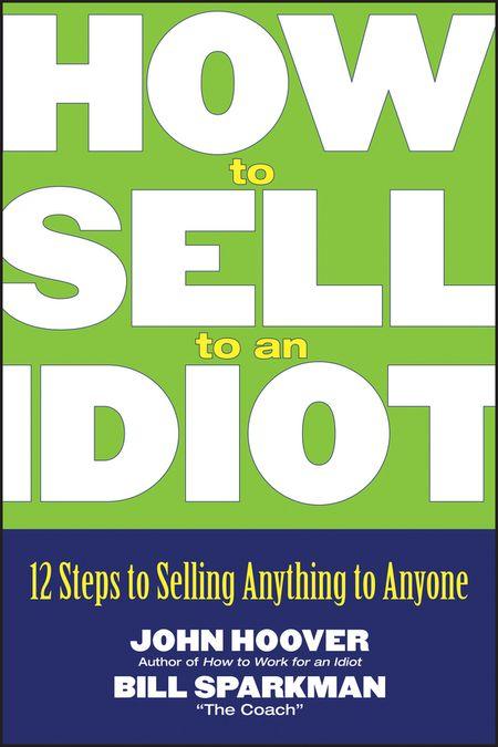 12 шаговый метод продать что угодно кому угодно джон хувер и билл спаркмен