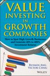 Rusmin Ang Value Investing in Growth Companies. How to Spot High Growth Businesses and Generate 40% to 400% Investment Returns