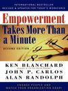 Ken Blanchard Empowerment Takes More Than a Minute