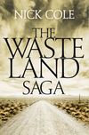 Nick Cole The Wasteland Saga: The Old Man and the Wasteland, Savage Boy and The Road is a River