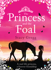 Stacy Gregg The Princess and the Foal