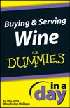 Mary Ewing-Mulligan Buying and Serving Wine In A Day For Dummies